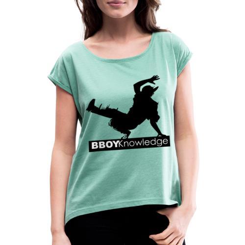 Bboy knowledge noir & blanc - T-shirt à manches retroussées Femme