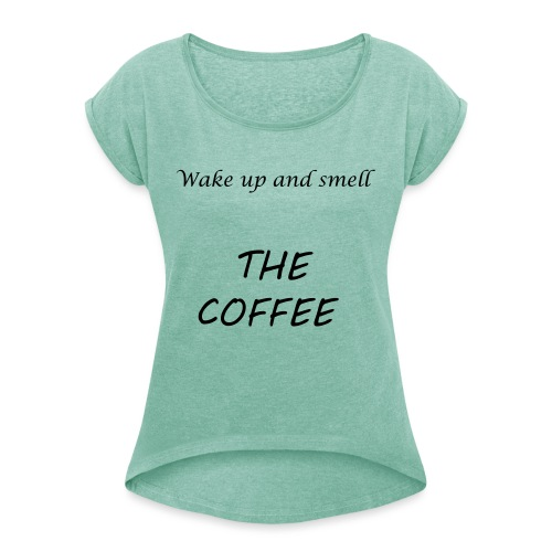 t-shirt coffeesmell - T-shirt à manches retroussées Femme