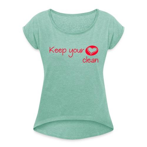 keep your heart clean - T-shirt à manches retroussées Femme