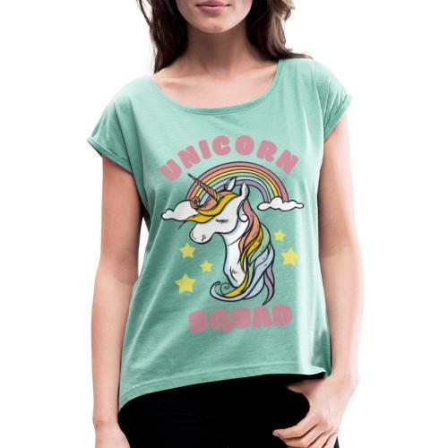 unicorn squad 0 - Naisten T-paita, jossa rullatut hihat