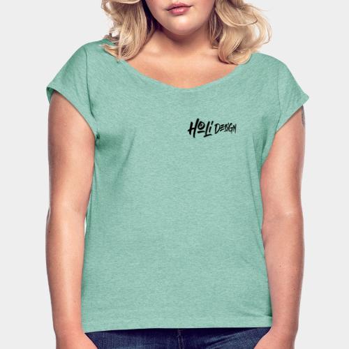 Holidesign Merch 2 - T-shirt à manches retroussées Femme