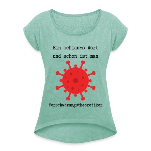 Ein schlaues Wort... - Frauen T-Shirt mit gerollten Ärmeln
