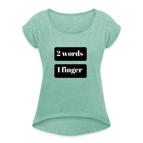 2 word - T-shirt med upprullade ärmar dam