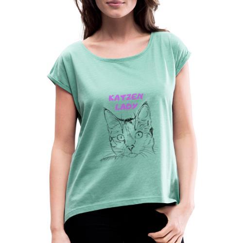 Katzen lady - Frauen T-Shirt mit gerollten Ärmeln