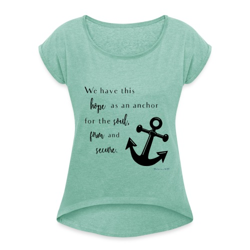 Anchor for the soul blk - Frauen T-Shirt mit gerollten Ärmeln