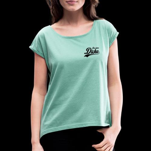 diekleinedicke - Frauen T-Shirt mit gerollten Ärmeln