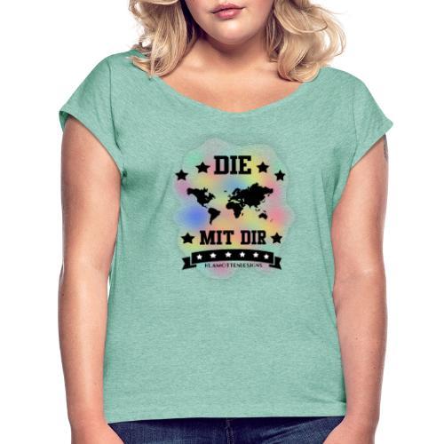 Die Welt mit dir bunt weiss - Klamottendesigns - Frauen T-Shirt mit gerollten Ärmeln