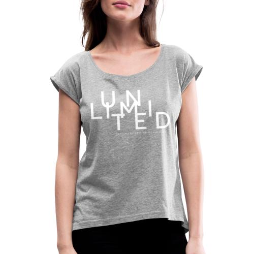 Unlimited white - Women's T-Shirt with rolled up sleeves