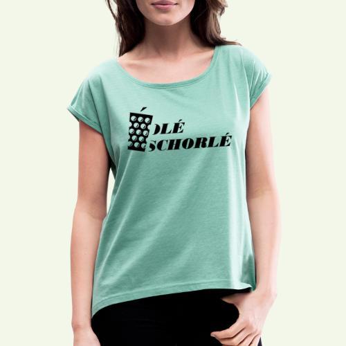 Ole Schorle - Frauen T-Shirt mit gerollten Ärmeln