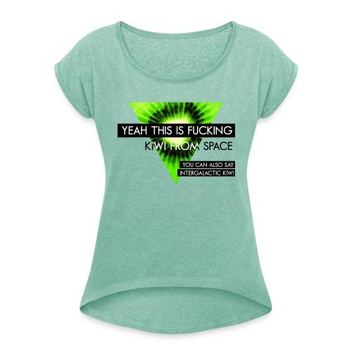 VEYM Kiwi from Space - Frauen T-Shirt mit gerollten Ärmeln
