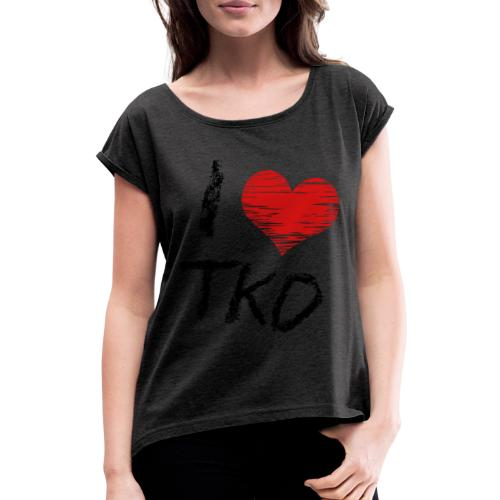 I love tkd letras negras - Camiseta con manga enrollada mujer