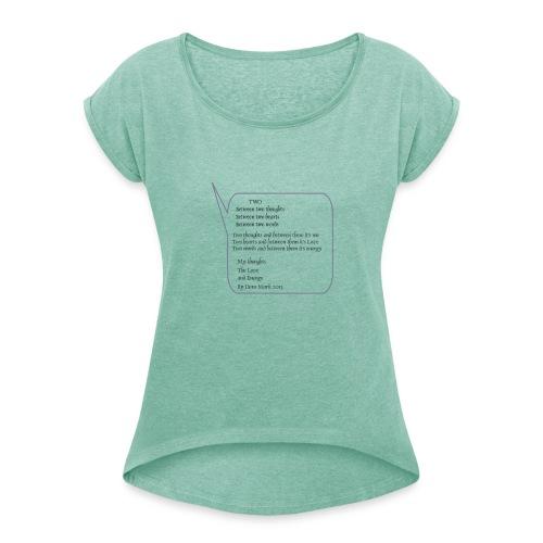 Gedicht Two - Frauen T-Shirt mit gerollten Ärmeln