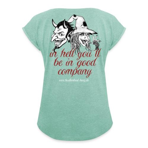 In hell... - Frauen T-Shirt mit gerollten Ärmeln