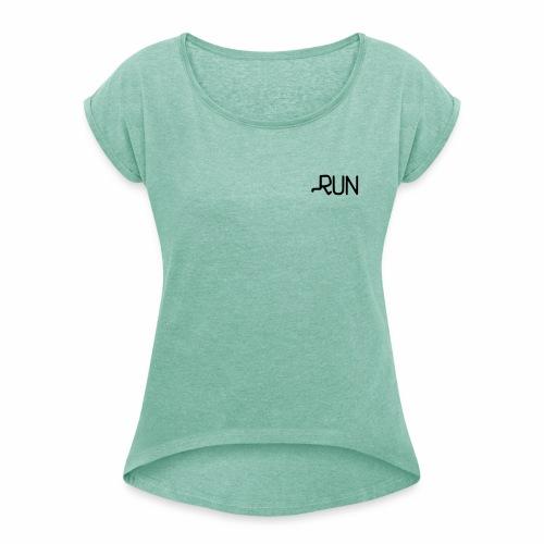 RUN - Frauen T-Shirt mit gerollten Ärmeln