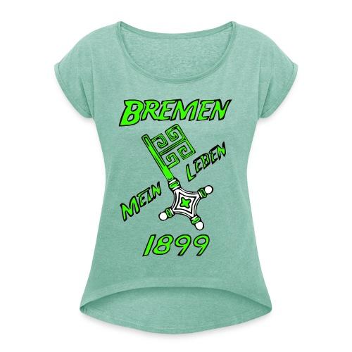 Bremen1899meinLeben - Frauen T-Shirt mit gerollten Ärmeln