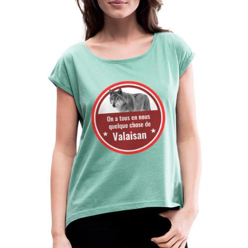 On a tous en nous qqch de Valaisan - Même le loup - Frauen T-Shirt mit gerollten Ärmeln
