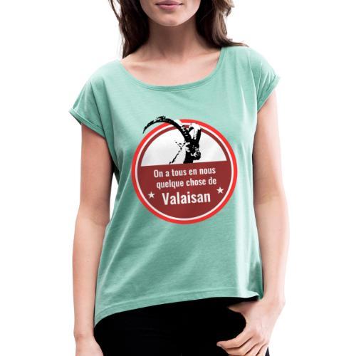 On a tous en nous qqch de Valaisan - Steinbock - Frauen T-Shirt mit gerollten Ärmeln