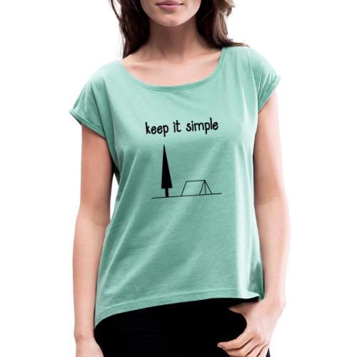 keep it simple - Frauen T-Shirt mit gerollten Ärmeln
