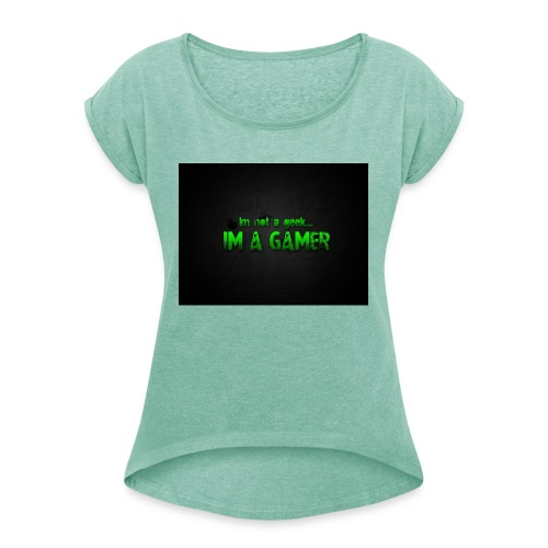 i'm a gamer - Women's T-Shirt with rolled up sleeves