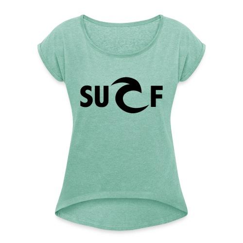 surf - Frauen T-Shirt mit gerollten Ärmeln