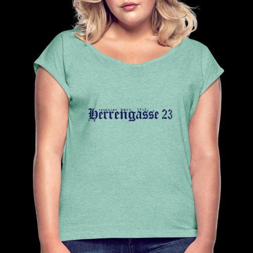 herrengasse - Frauen T-Shirt mit gerollten Ärmeln