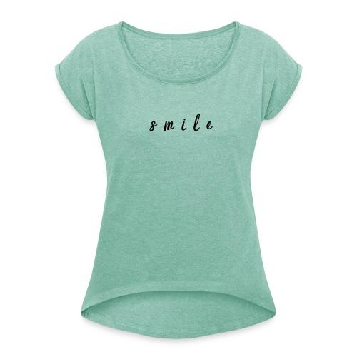 Smile. - Frauen T-Shirt mit gerollten Ärmeln