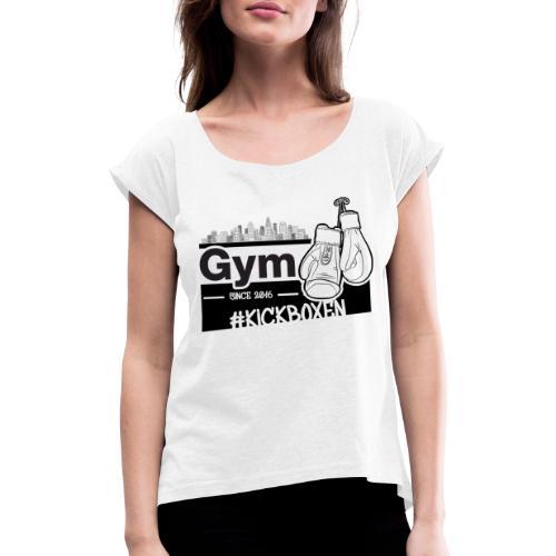 Gym in Druckfarbe schwarz - Frauen T-Shirt mit gerollten Ärmeln