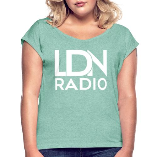 LDN Radio Logo white - Women's T-Shirt with rolled up sleeves