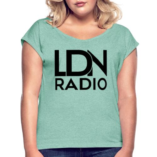 LDN Radio Logo black - Women's T-Shirt with rolled up sleeves