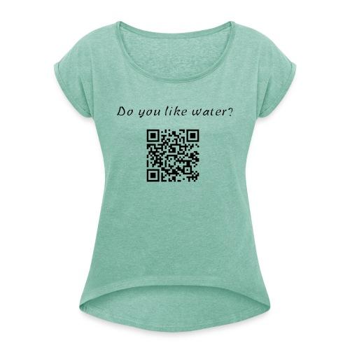 DoYouLikeWater - Maglietta da donna con risvolti