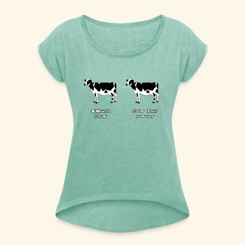 Small or far away cow? - Women's T-Shirt with rolled up sleeves