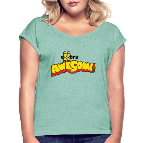 eXtra Awesome Down's Syndrome Tee - Women's T-Shirt with rolled up sleeves