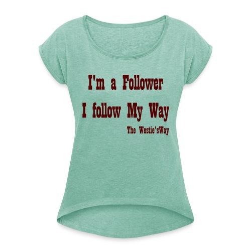 I follow My Way Brown - Koszulka damska z lekko podwiniętymi rękawami