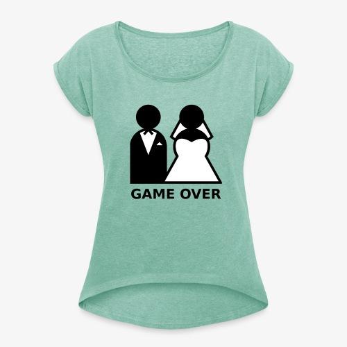 T-Shirt Game Over Junggesellenabschied - Frauen T-Shirt mit gerollten Ärmeln
