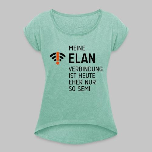 ELAN Verbindung - Frauen T-Shirt mit gerollten Ärmeln