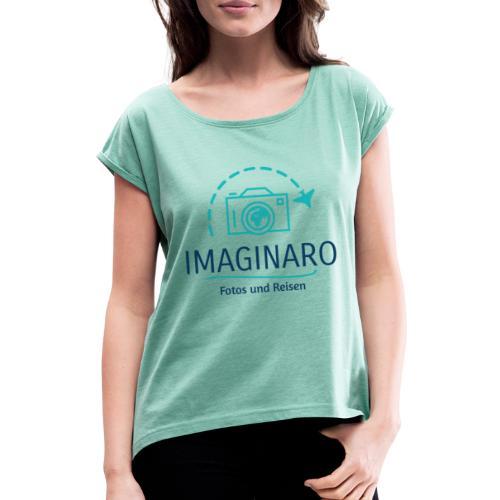 IMAGINARO | Fotos und Reisen - Frauen T-Shirt mit gerollten Ärmeln