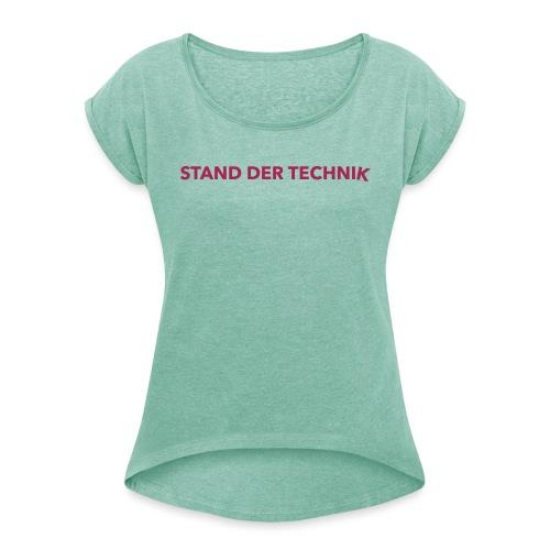 STAND DER TECHNIK - Frauen T-Shirt mit gerollten Ärmeln