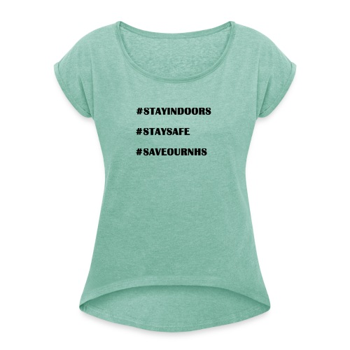 #Save Our NHS - Women's T-Shirt with rolled up sleeves