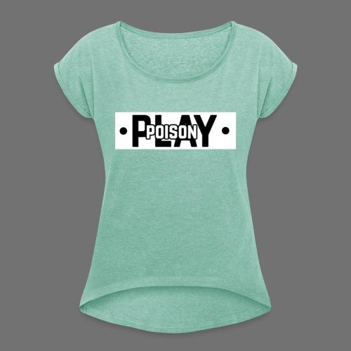 Poisonplay merchandise grote versie - Vrouwen T-shirt met opgerolde mouwen