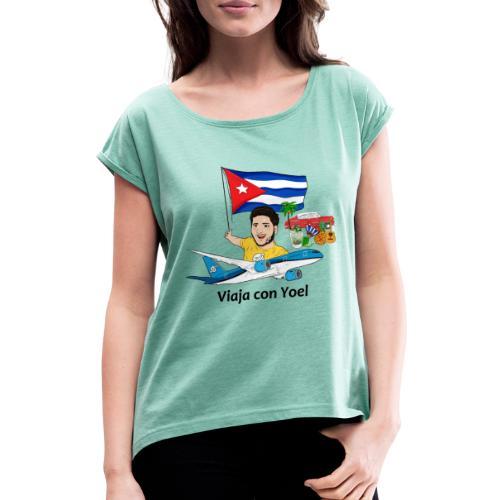 Cuba - Viaja con Yoel - Camiseta con manga enrollada mujer