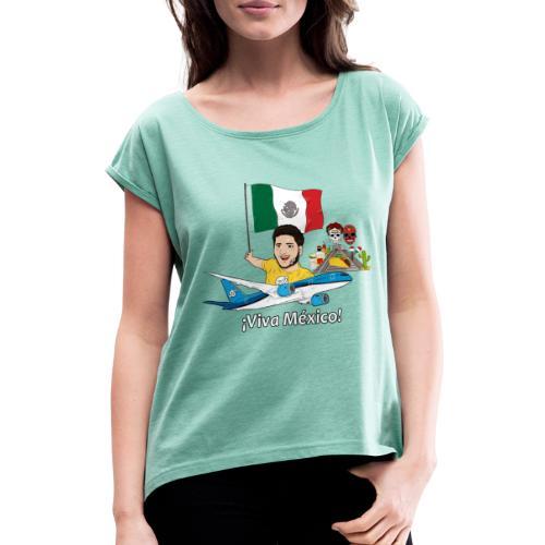 ¡Viva México! - Viaja con Yoel - Camiseta con manga enrollada mujer