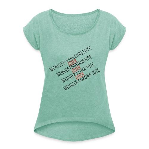 Corona - Weniger Verkehrstote - Frauen T-Shirt mit gerollten Ärmeln