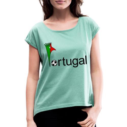 Galoloco Portugal 1 - Frauen T-Shirt mit gerollten Ärmeln