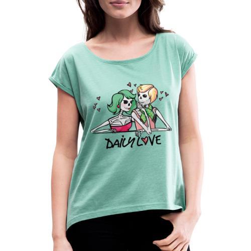 Daily Love - Frauen T-Shirt mit gerollten Ärmeln