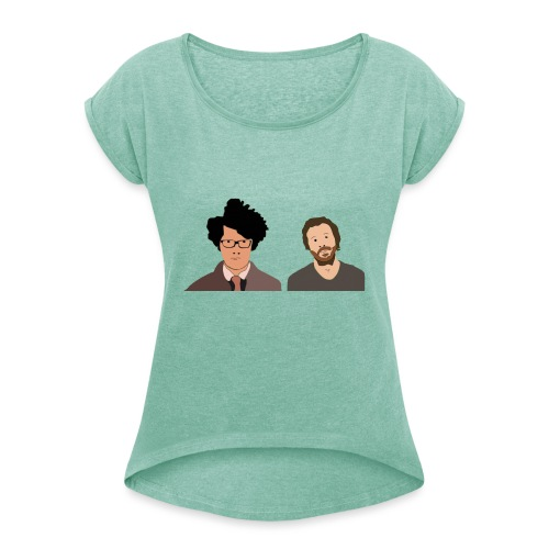 The IT Crowd T-Shirt Moss and Roy - Women's T-Shirt with rolled up sleeves