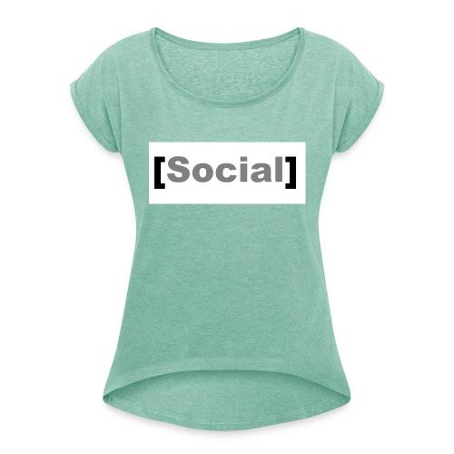 SocialMoods - Frauen T-Shirt mit gerollten Ärmeln