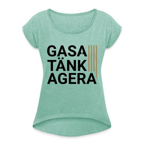 T-shirt för inspiration. Gasa-Tänk-Agera - T-shirt med upprullade ärmar dam