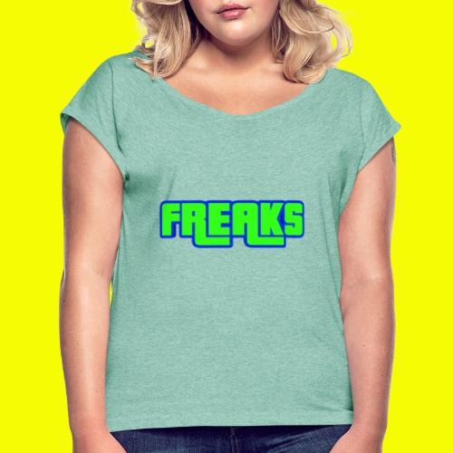 YOU FREAKS - Frauen T-Shirt mit gerollten Ärmeln
