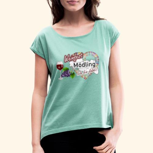 Weinfest in Mödling - Ich bin dabei! - Frauen T-Shirt mit gerollten Ärmeln