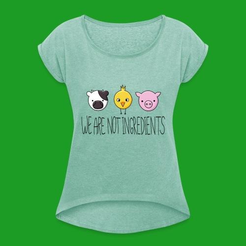 Vegan - We are not ingredients - T-shirt à manches retroussées Femme